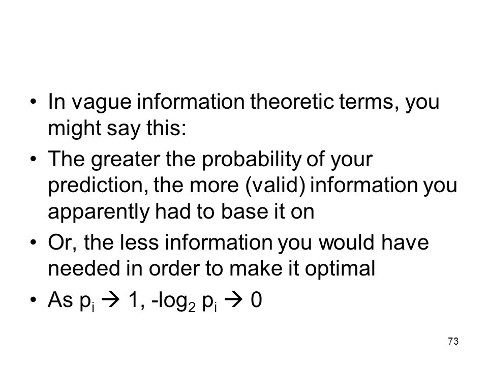 In vague information theoretic terms, you might say this:
