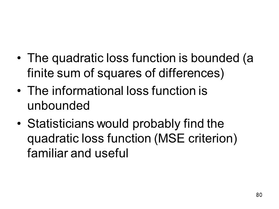 The quadratic loss function is bounded (a finite sum of squares of differences)