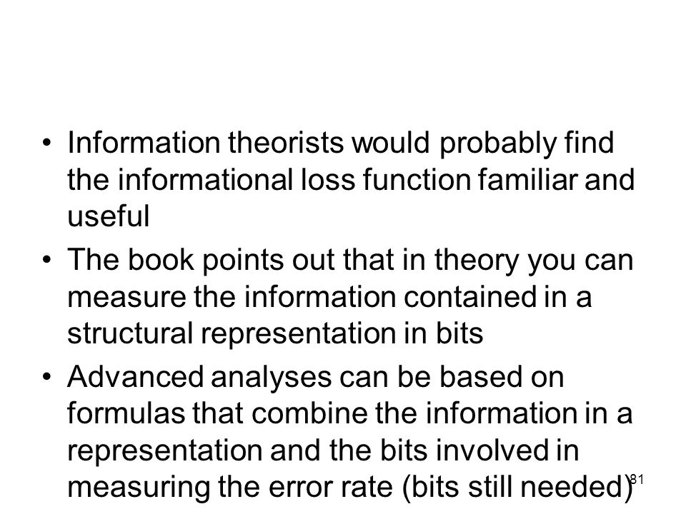Information theorists would probably find the informational loss function familiar and useful