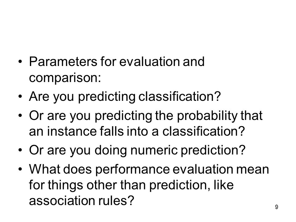 Parameters for evaluation and comparison: