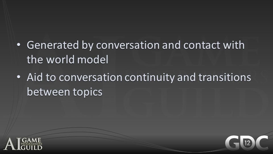 Generated by conversation and contact with the world model