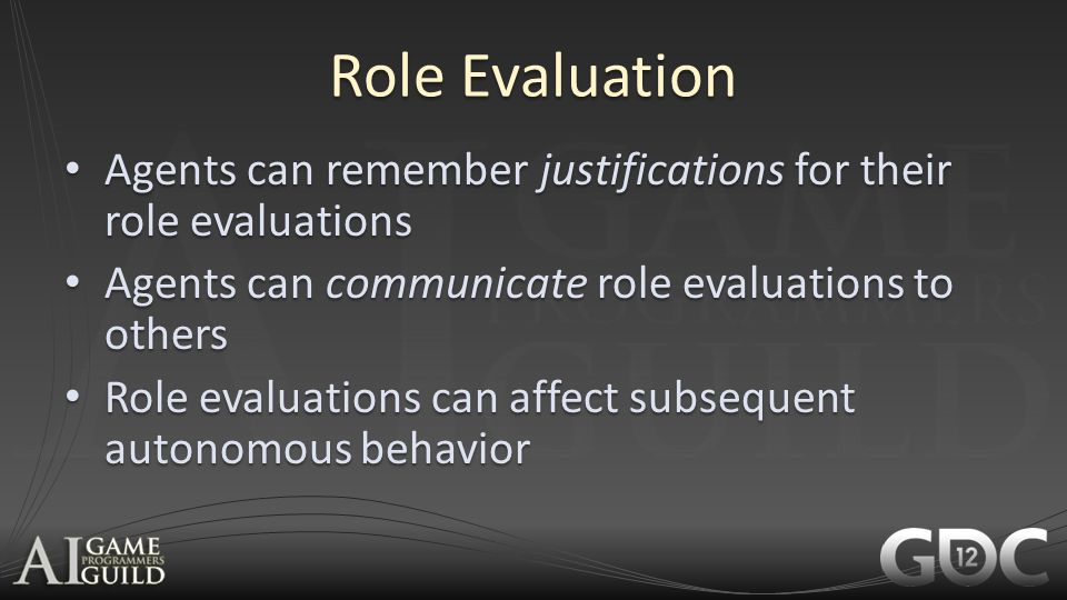 Role Evaluation Agents can remember justifications for their role evaluations. Agents can communicate role evaluations to others.