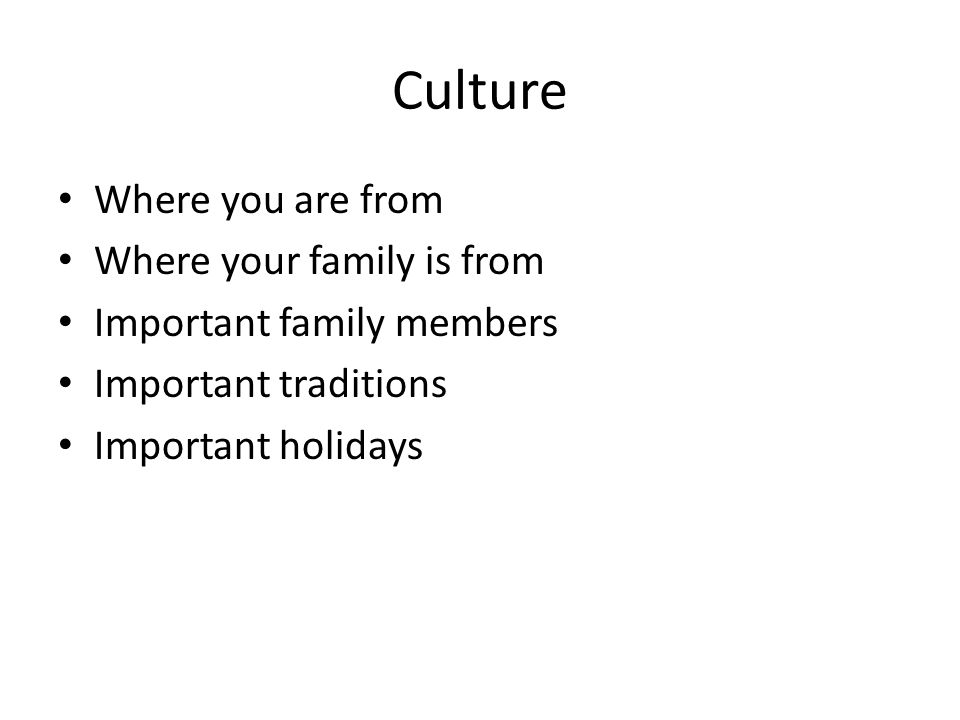 Culture Where you are from Where your family is from