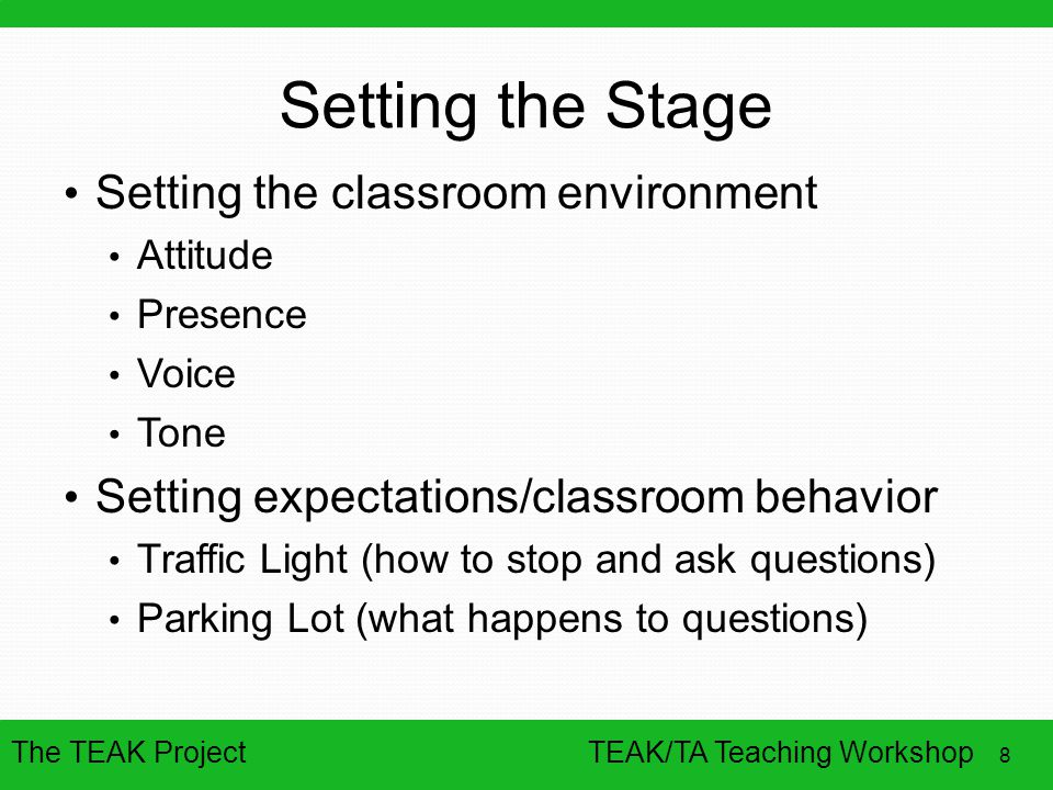Setting the Stage Setting the classroom environment