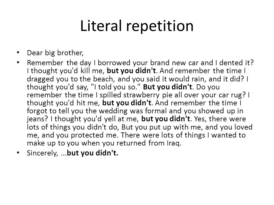 Literal repetition Dear big brother,