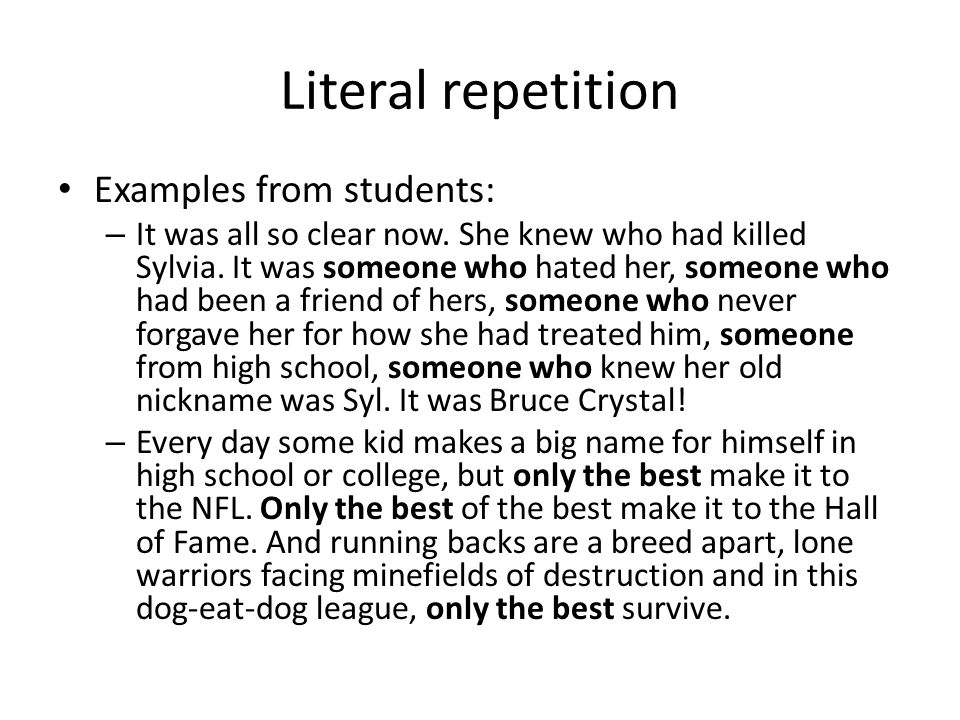 Literal repetition Examples from students: