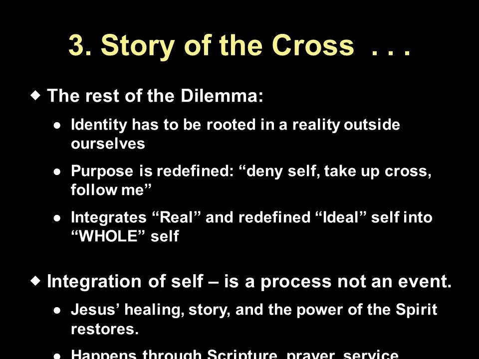 3. Story of the Cross . . . The rest of the Dilemma: