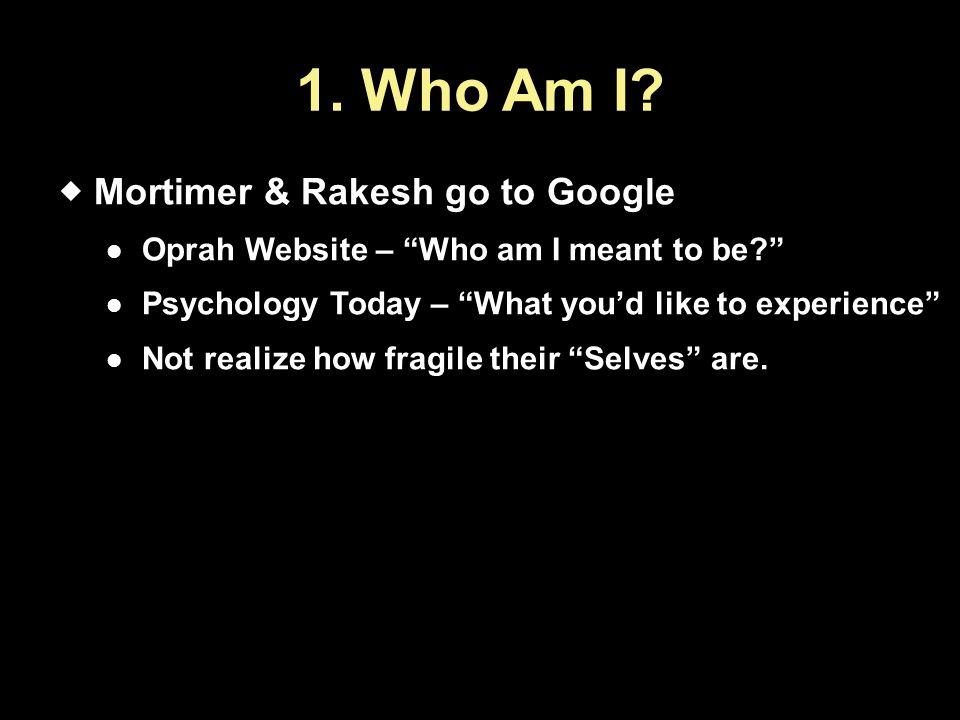 1. Who Am I Mortimer & Rakesh go to Google