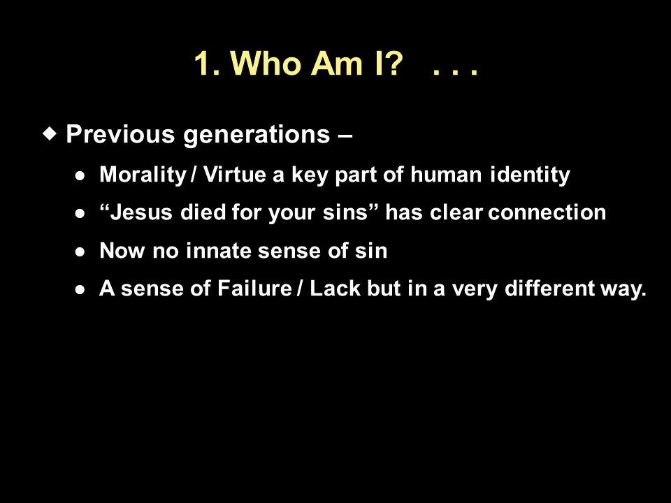 1. Who Am I . . . Previous generations –