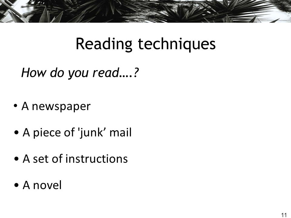 Reading techniques How do you read…. A newspaper