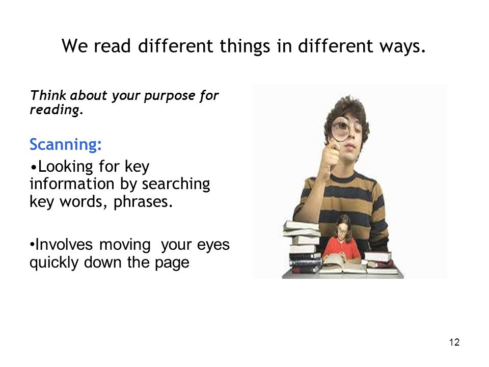 We read different things in different ways.
