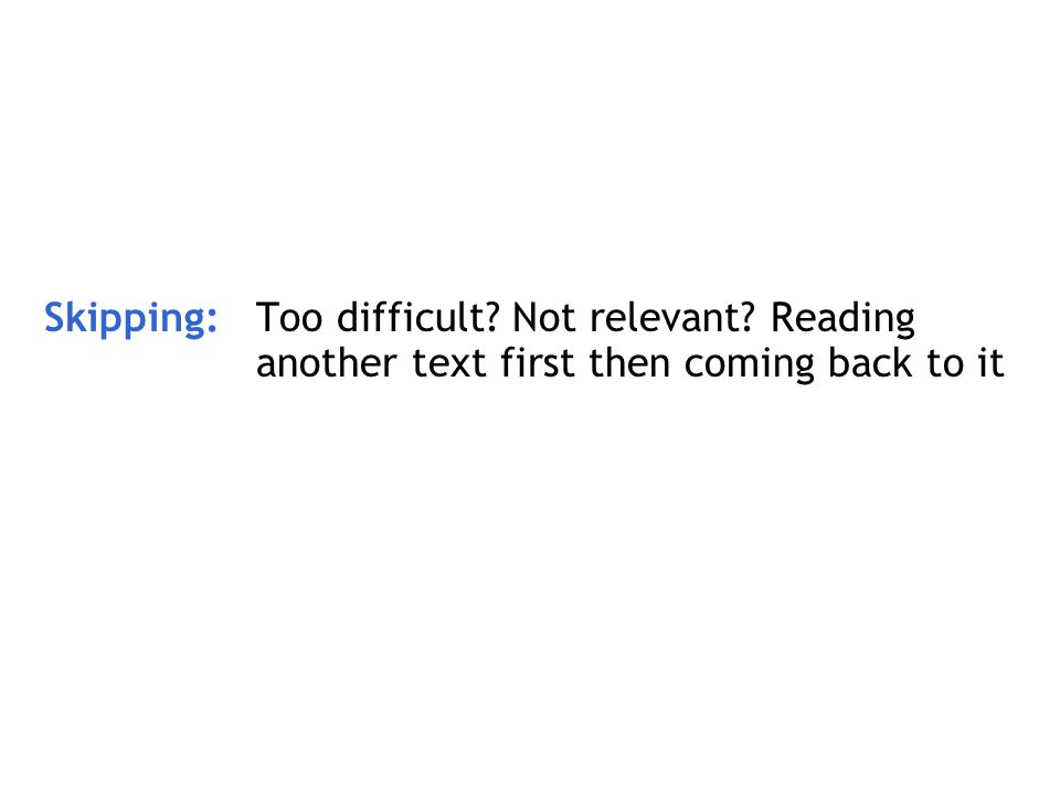 Skipping:. Too difficult. Not relevant. Reading