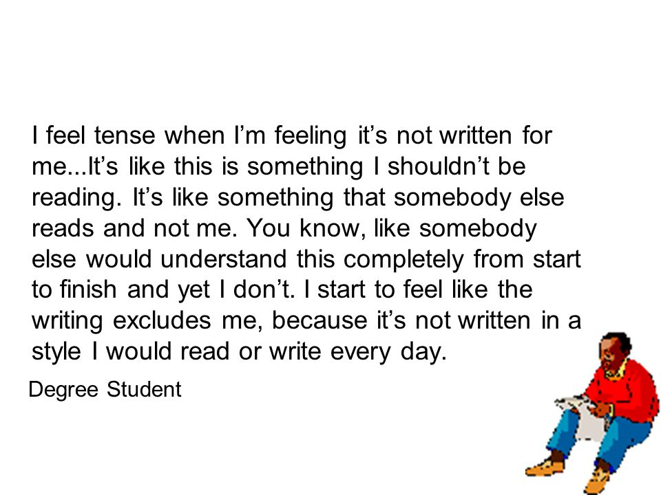 I feel tense when I'm feeling it's not written for me