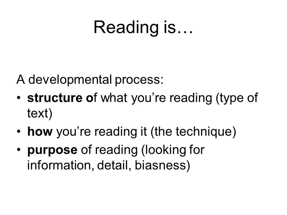 Reading is… A developmental process: