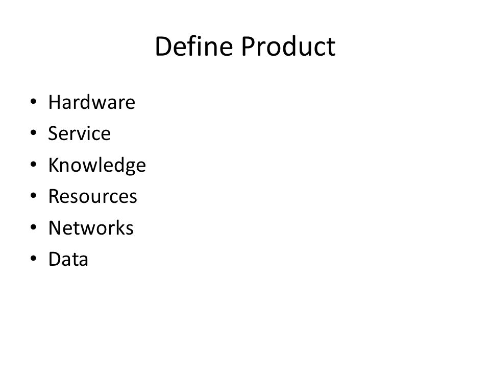 Define Product Hardware Service Knowledge Resources Networks Data