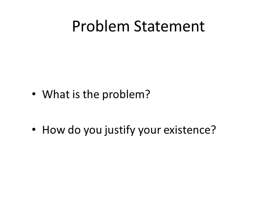 Problem Statement What is the problem