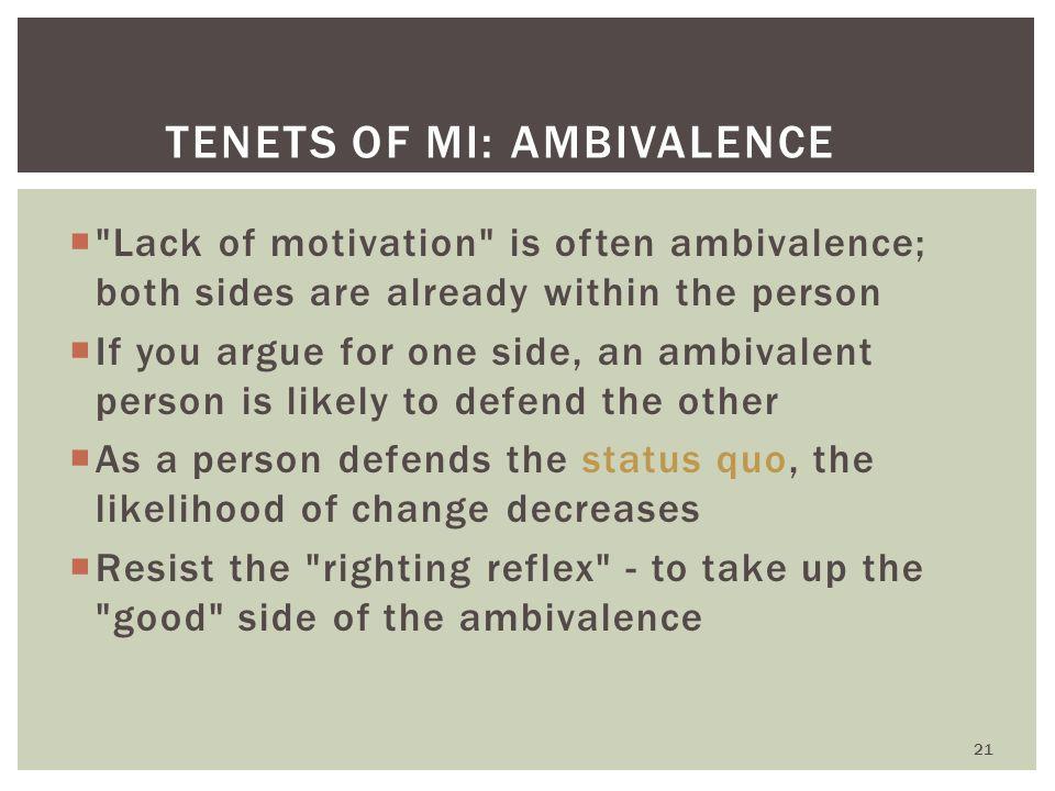 Tenets of MI: Ambivalence