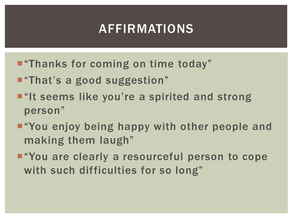 Affirmations Thanks for coming on time today