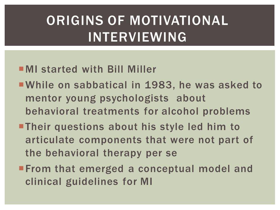 Origins of Motivational Interviewing