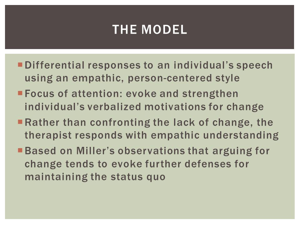 The Model Differential responses to an individual's speech using an empathic, person-centered style.