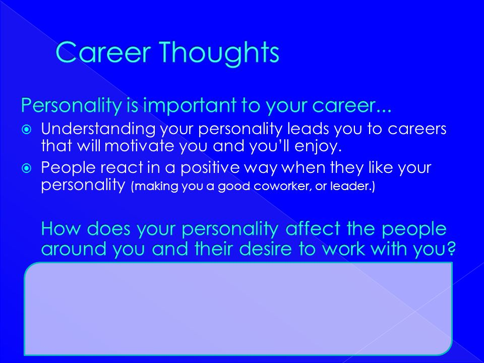 Career Thoughts Personality is important to your career...