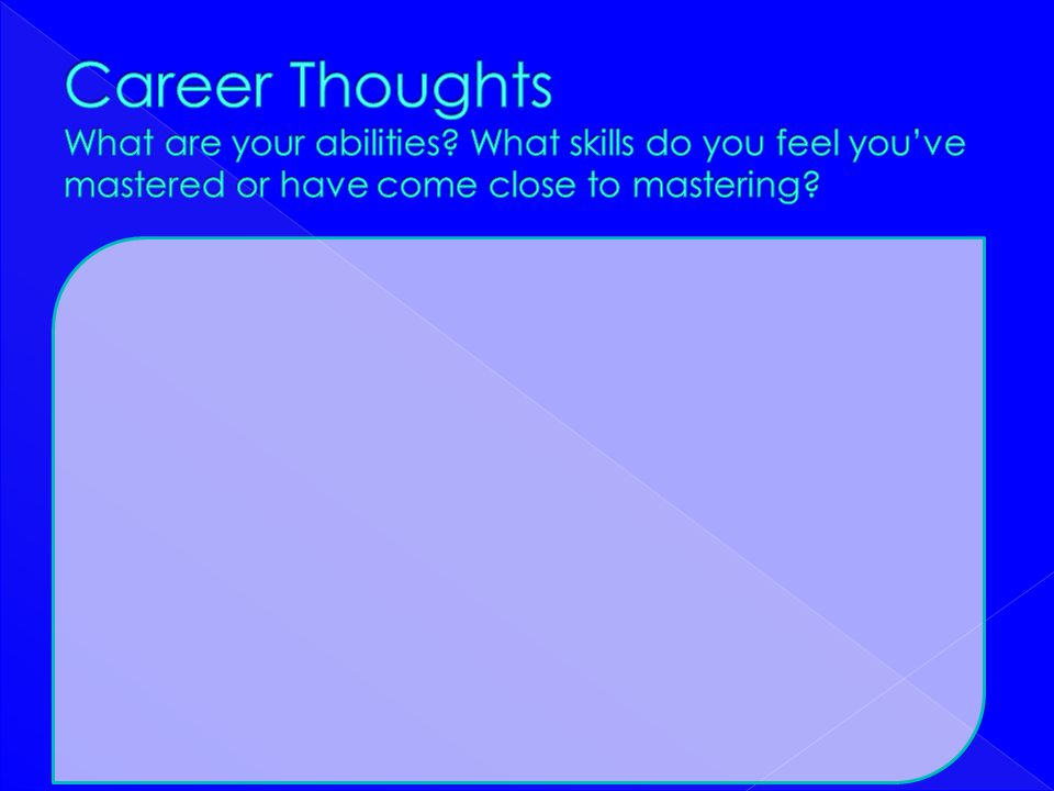 Career Thoughts What are your abilities