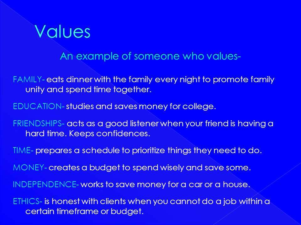 Values An example of someone who values-
