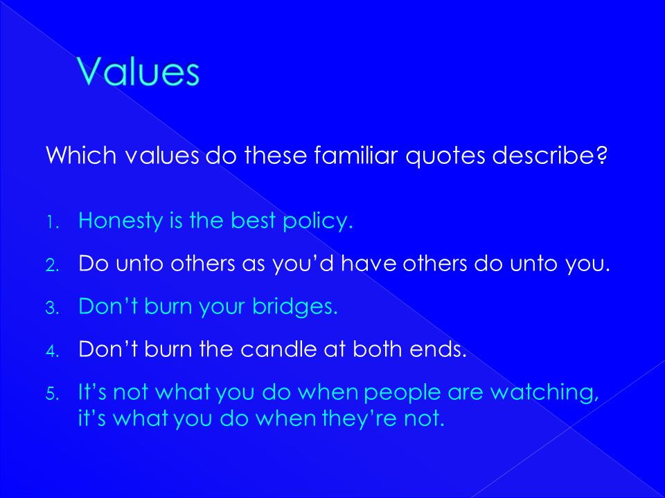 Values Which values do these familiar quotes describe
