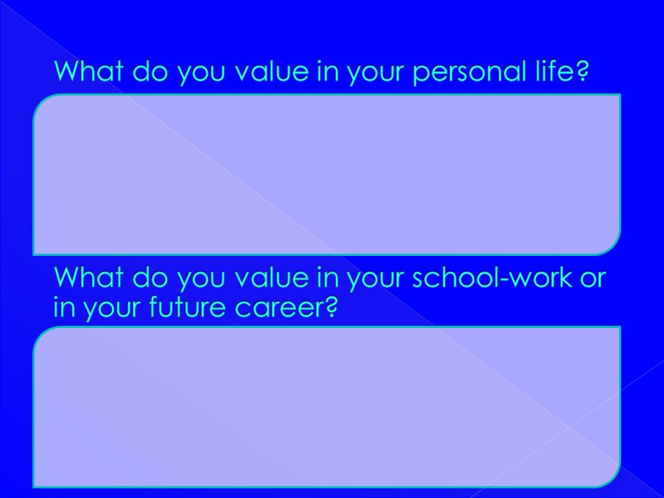 What do you value in your personal life