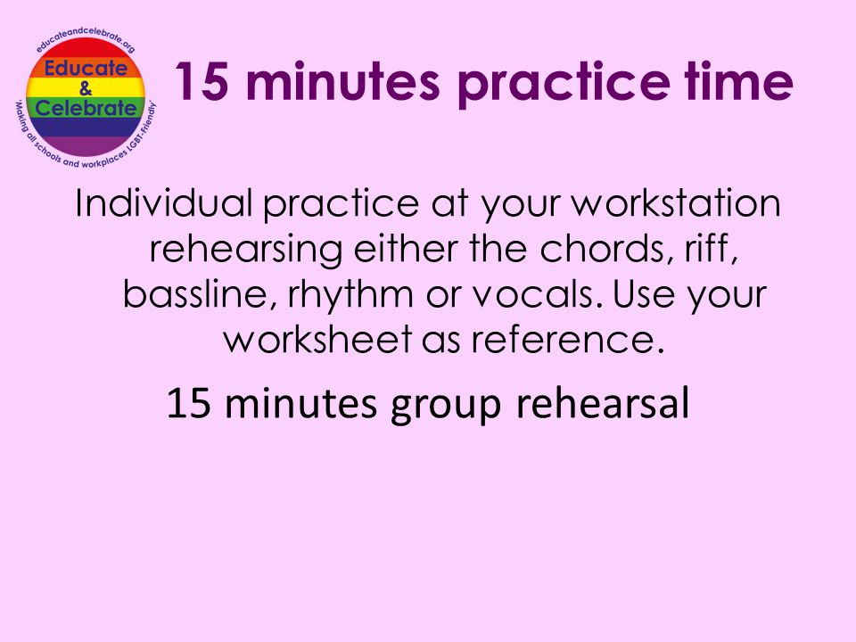 15 minutes group rehearsal