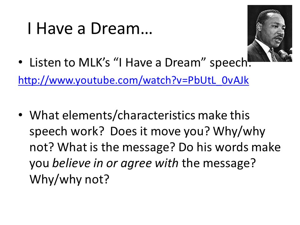 I Have a Dream… Listen to MLK's I Have a Dream speech: