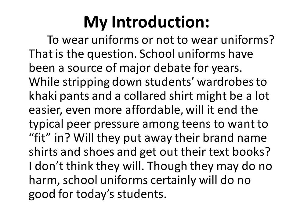 essays against school uniforms against school uniforms essay  persuasive writing ppt video online 30 my introduction to wear uniforms