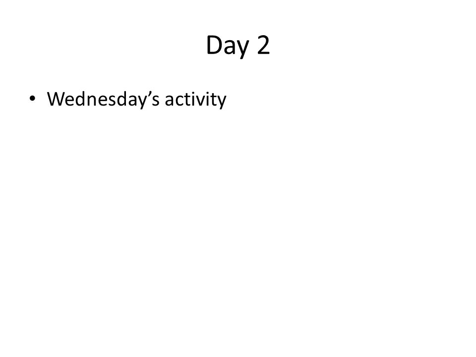 Day 2 Wednesday's activity