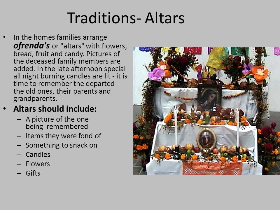 Traditions- Altars Altars should include: