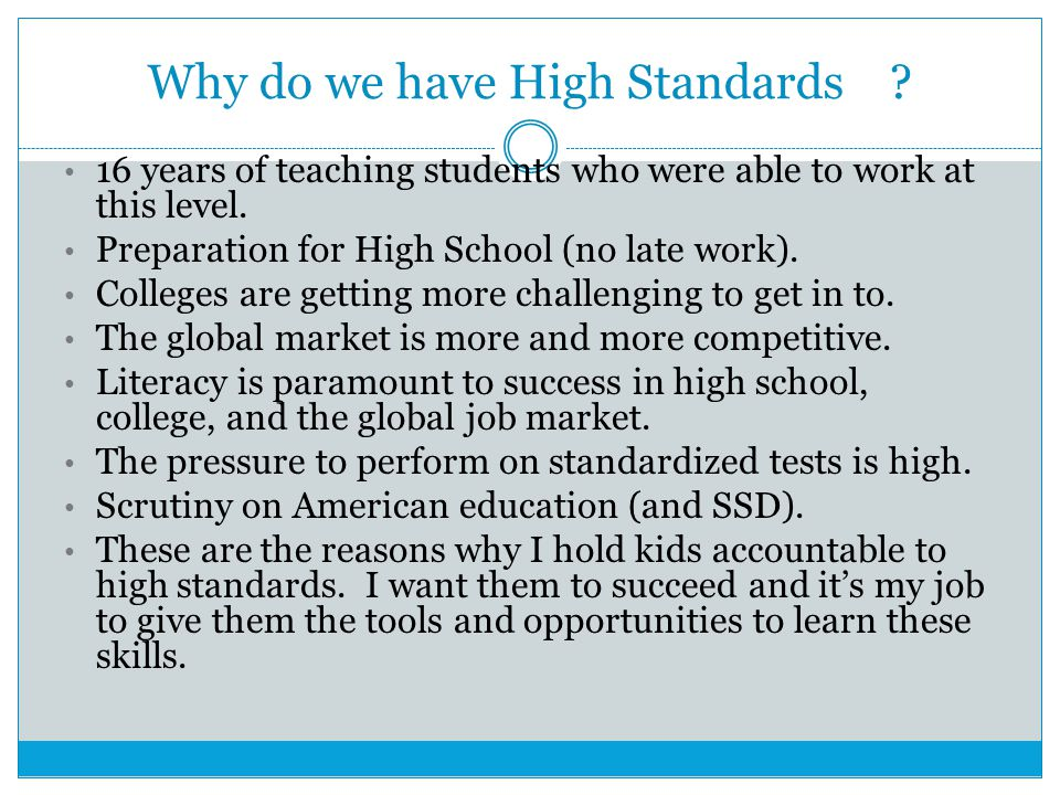 Why do we have High Standards