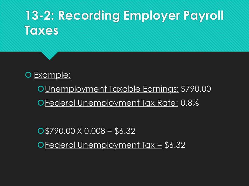 13-2: Recording Employer Payroll Taxes