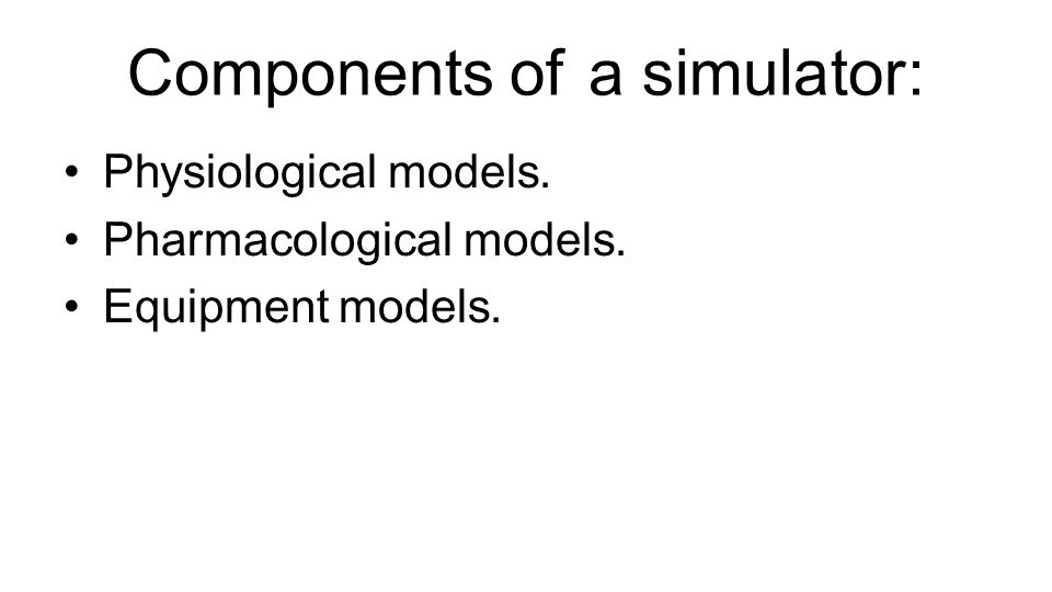Components of a simulator: