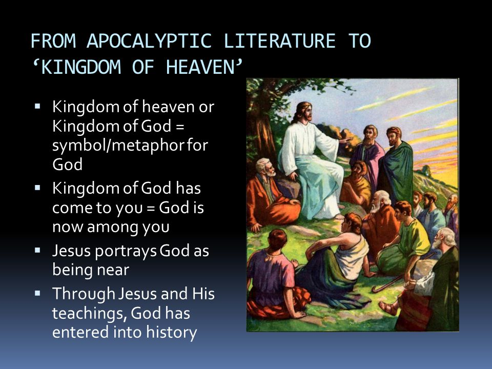 FROM APOCALYPTIC LITERATURE TO 'KINGDOM OF HEAVEN'