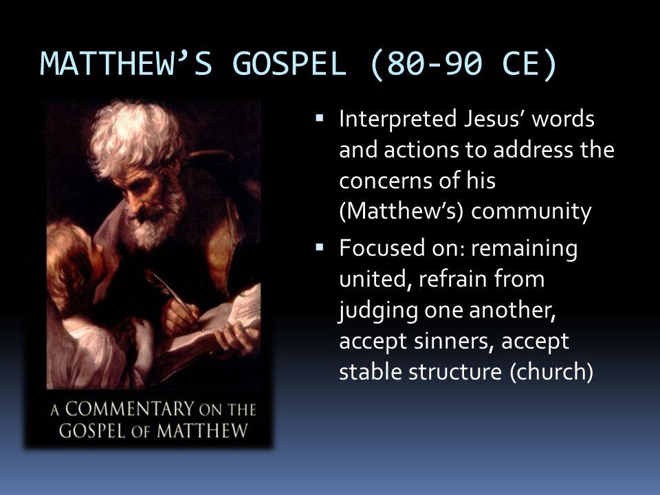 MATTHEW'S GOSPEL (80-90 CE)