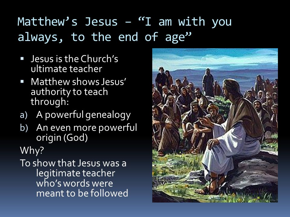 Matthew's Jesus – I am with you always, to the end of age