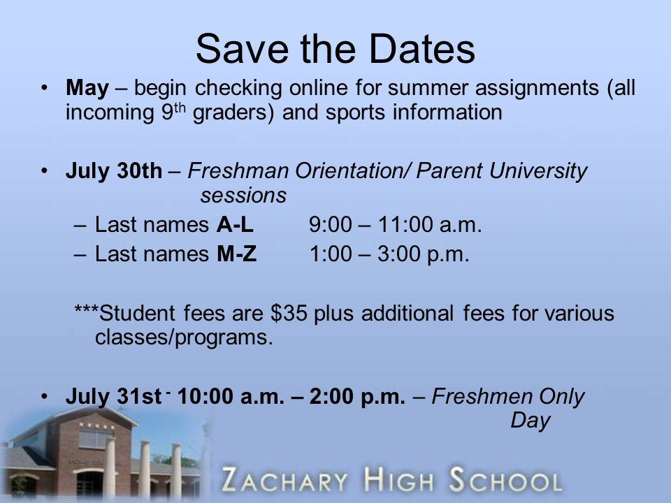Save the Dates May – begin checking online for summer assignments (all incoming 9th graders) and sports information.