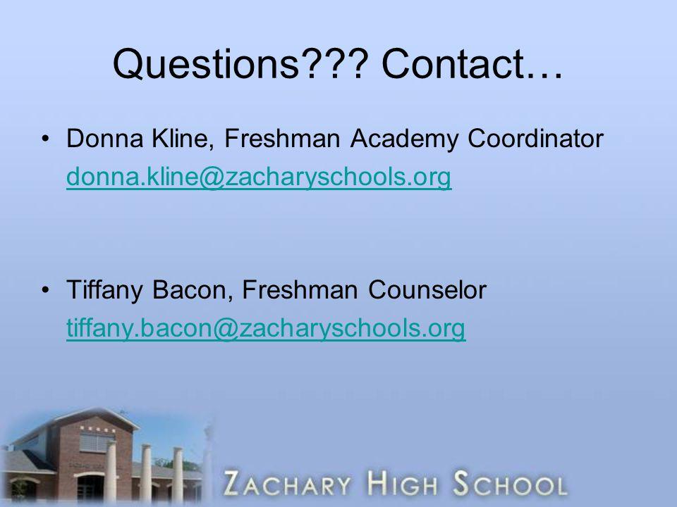 Questions Contact… Donna Kline, Freshman Academy Coordinator