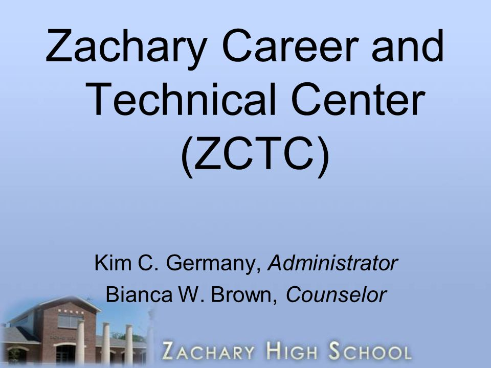 Zachary Career and Technical Center (ZCTC)