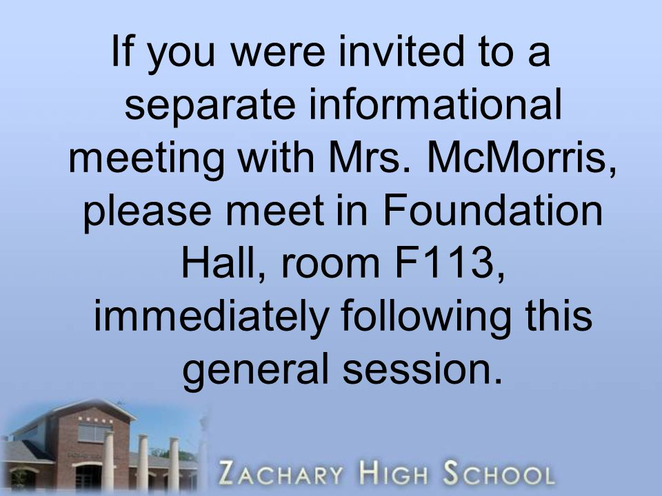 If you were invited to a separate informational meeting with Mrs