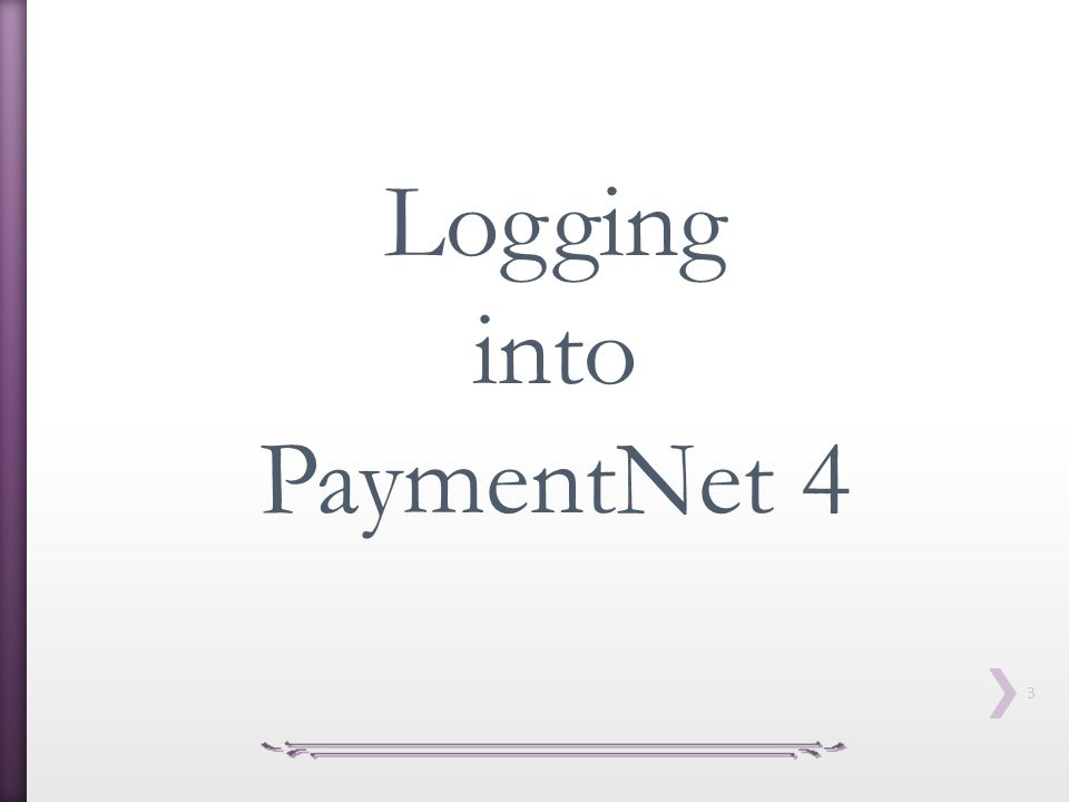 Logging into PaymentNet 4