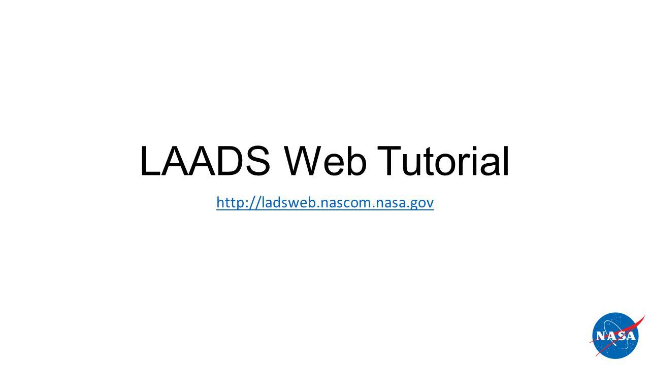 LAADS Web Tutorial http://ladsweb.nascom.nasa.gov