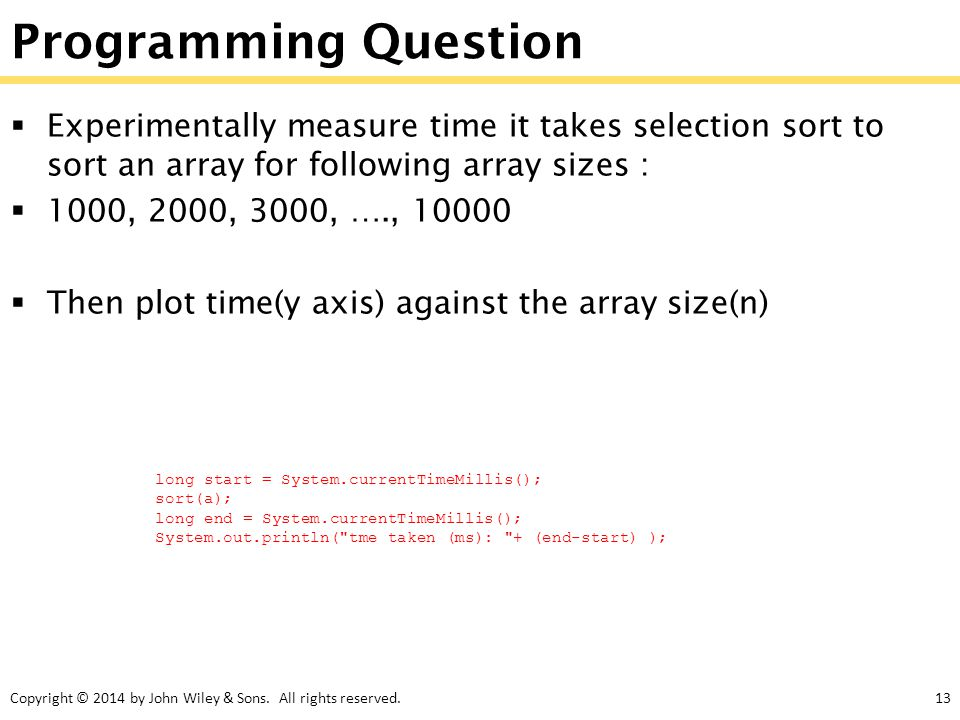 Programming Question Experimentally measure time it takes selection sort to sort an array for following array sizes :