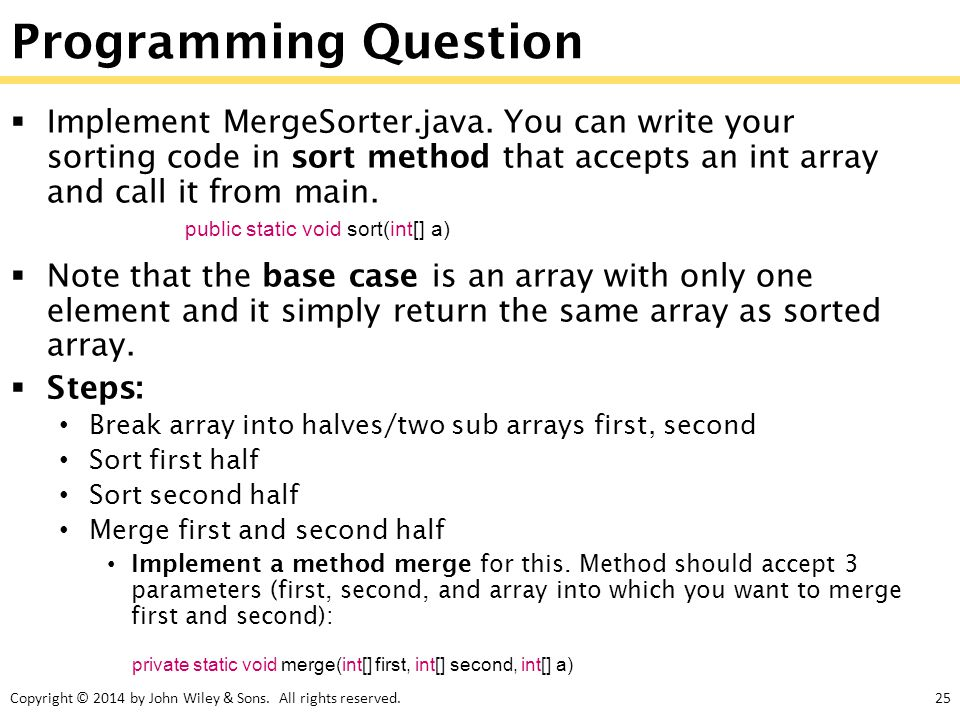 Programming Question Implement MergeSorter.java. You can write your sorting code in sort method that accepts an int array and call it from main.