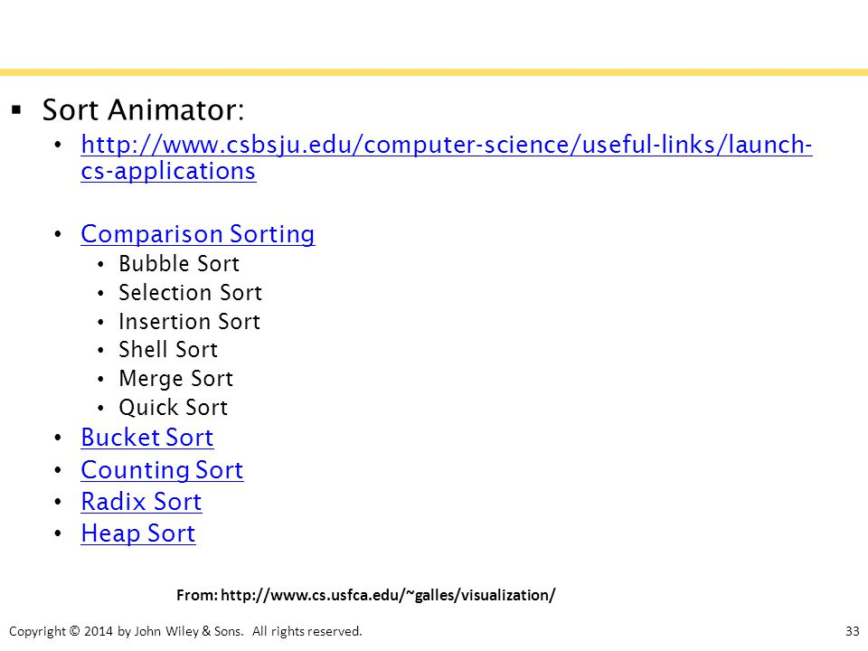 Sort Animator: http://www.csbsju.edu/computer-science/useful-links/launch-cs-applications. Comparison Sorting.