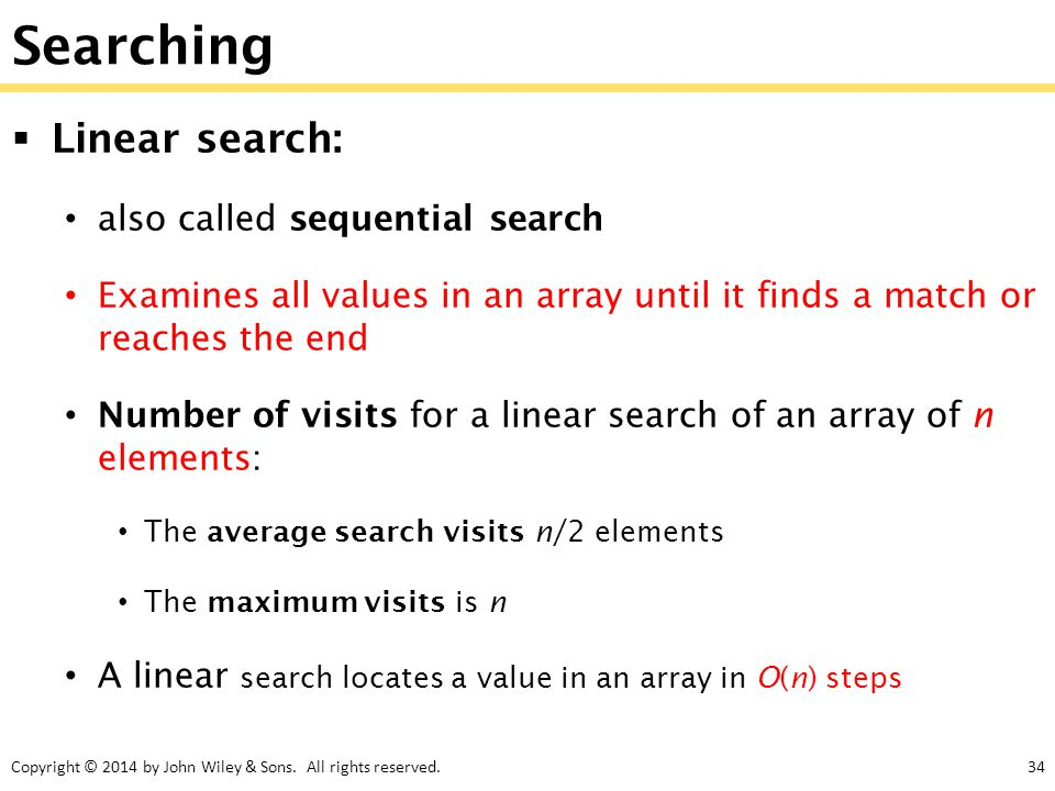 Searching Linear search: also called sequential search